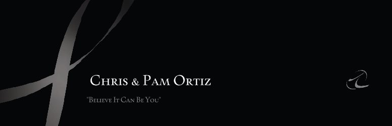 "Chris & Pam Ortiz - ""Believe It Can Be You"""